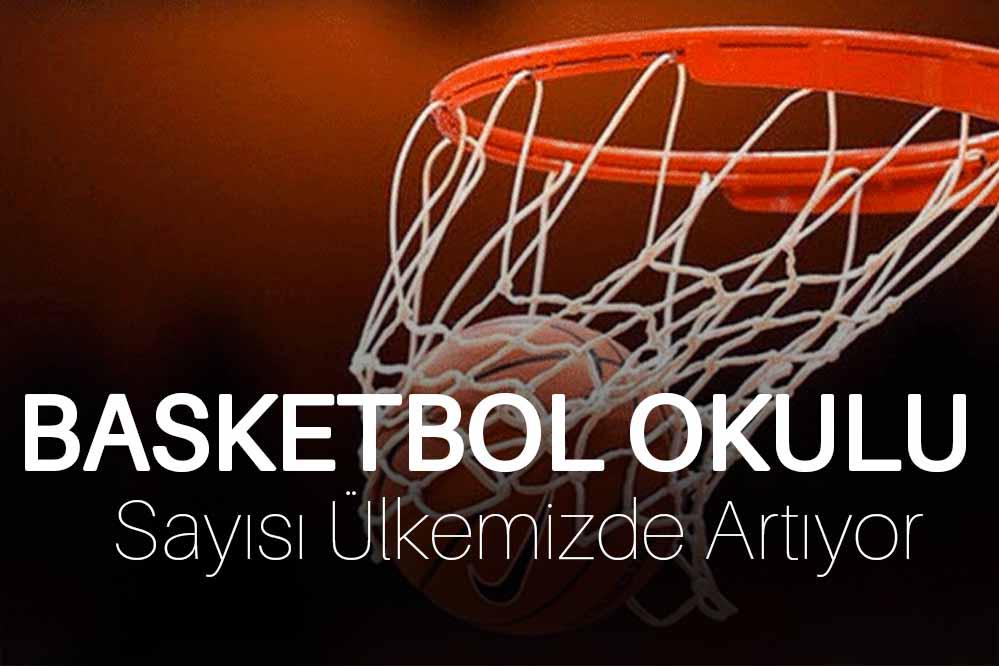 Ülkemizde Basketbol Okulu Sayısı Artıyor