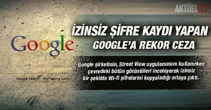 İzinsiz Şifre Kaydı Yapan Google'a Rekor Ceza